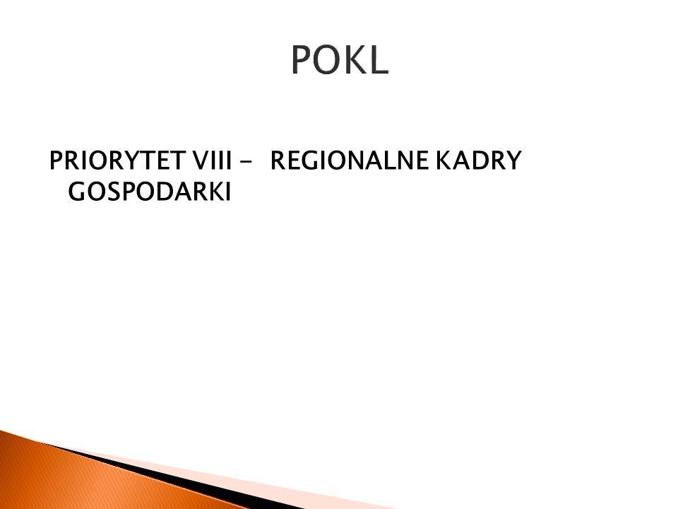 PRIORYTET VIII - REGIONALNE KADRY GOSPODARKI