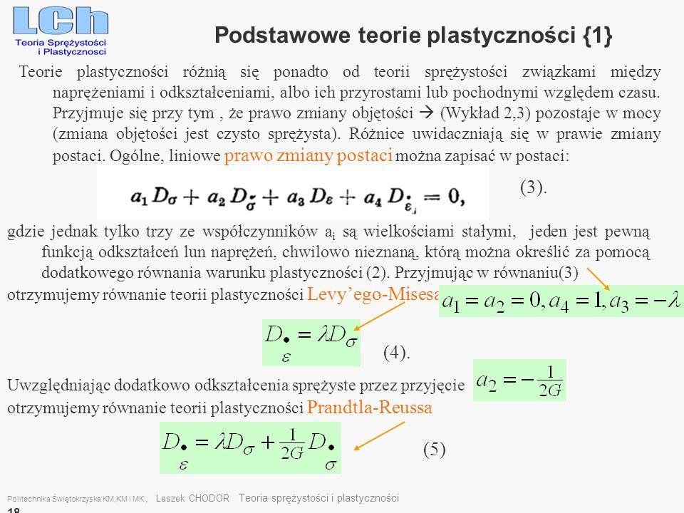 Politechnika Świętokrzyska KM,KM i MK, Leszek CHODOR Teoria sprężystości i plastyczności 18 Podstawowe teorie plastyczności {1} Teorie plastyczności r
