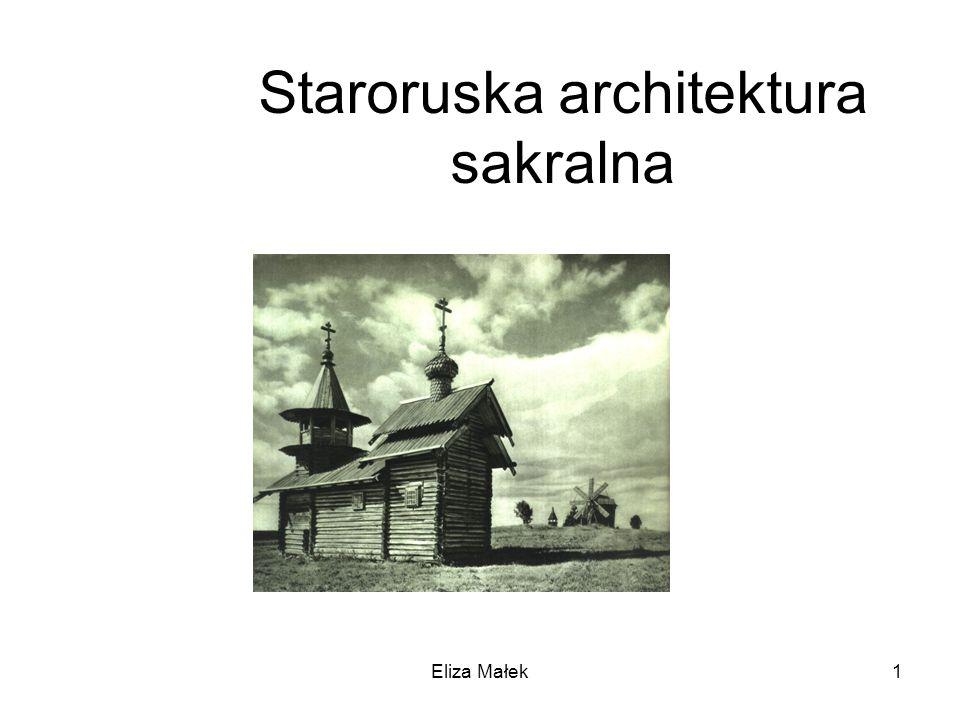 Eliza Małek1 Staroruska architektura sakralna