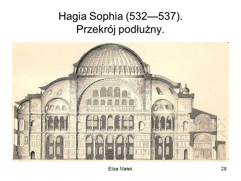 Hagia Sophia (532537). Przekrój podłużny. 28Eliza Małek