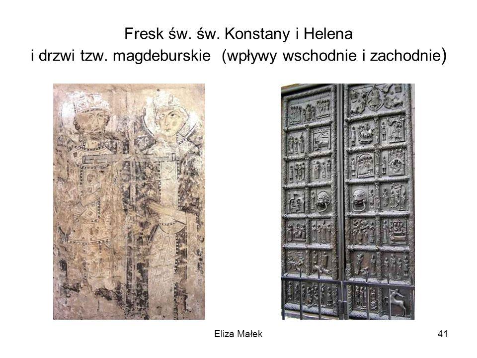 Fresk św. św. Konstany i Helena i drzwi tzw. magdeburskie (wpływy wschodnie i zachodnie ) Eliza Małek41