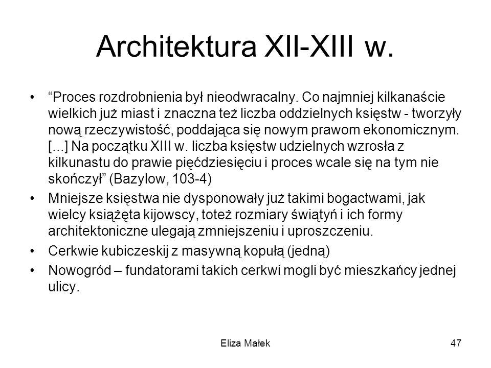 Architektura XII-XIII w. Proces rozdrobnienia był nieodwracalny. Co najmniej kilkanaście wielkich już miast i znaczna też liczba oddzielnych księstw -