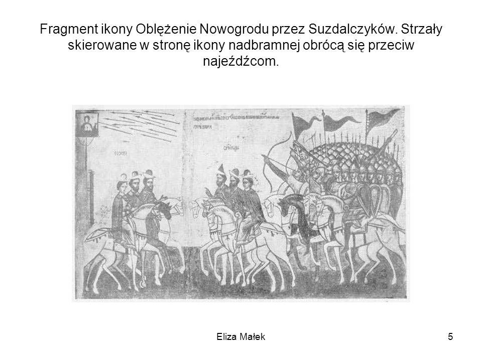 Fragment ikony Oblężenie Nowogrodu przez Suzdalczyków. Strzały skierowane w stronę ikony nadbramnej obrócą się przeciw najeźdźcom. Eliza Małek5