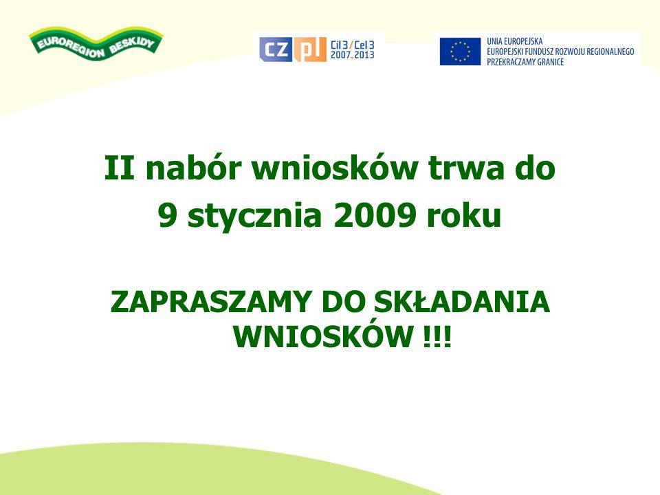 II nabór wniosków trwa do 9 stycznia 2009 roku ZAPRASZAMY DO SKŁADANIA WNIOSKÓW !!!