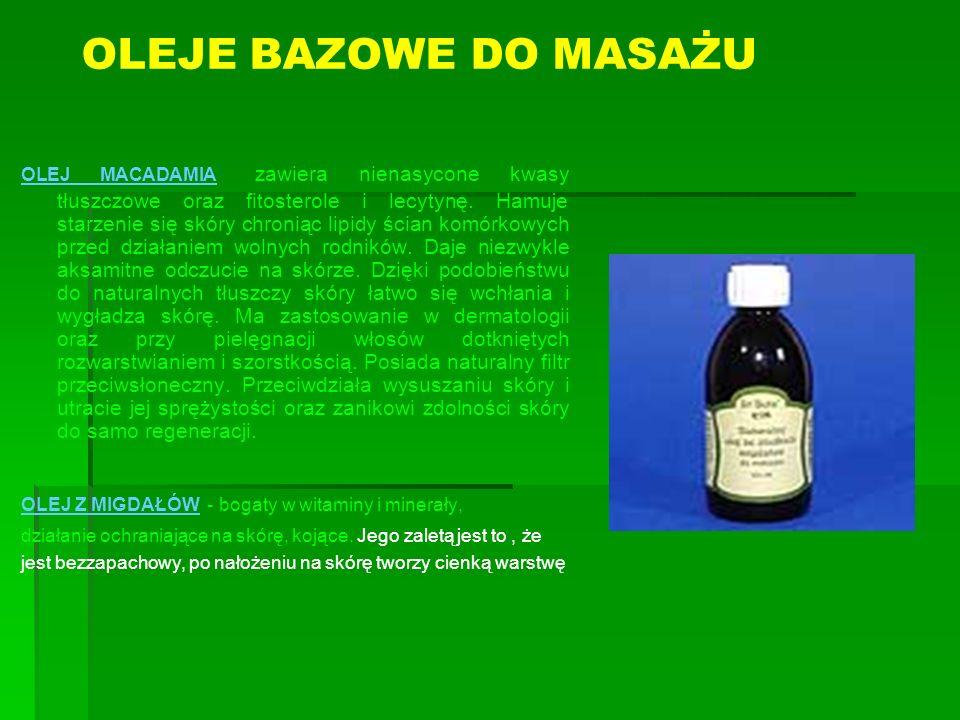 OLEJE BAZOWE DO MASAŻU OLEJ MACADAMIA zawiera nienasycone kwasy tłuszczowe oraz fitosterole i lecytynę. Hamuje starzenie się skóry chroniąc lipidy ści