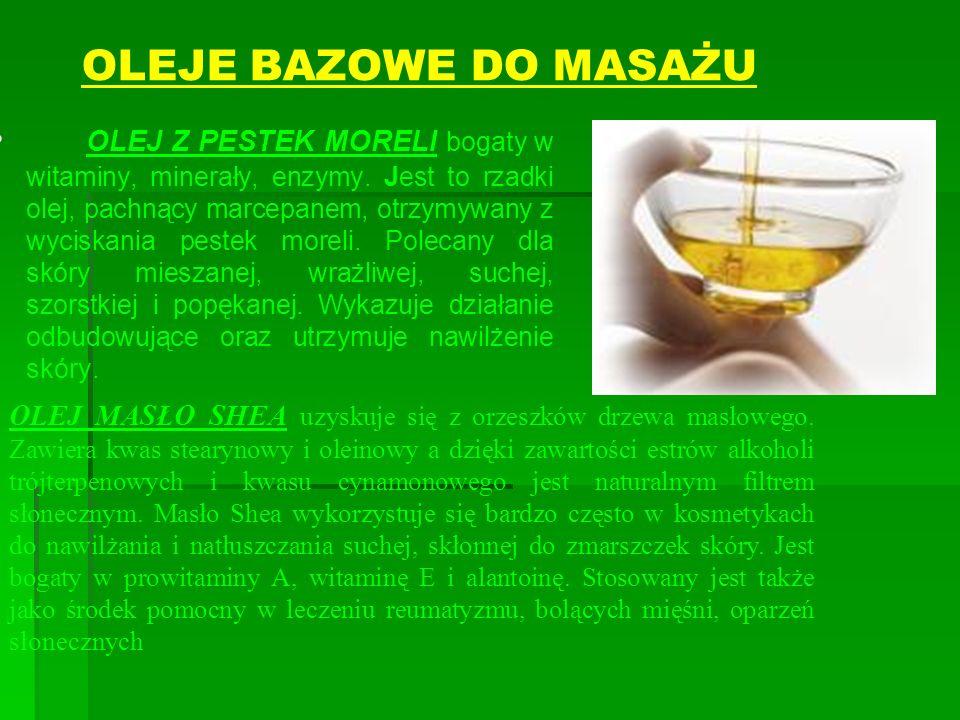 OLEJE BAZOWE DO MASAŻU OLEJ Z PESTEK MORELI bogaty w witaminy, minerały, enzymy. Jest to rzadki olej, pachnący marcepanem, otrzymywany z wyciskania pe