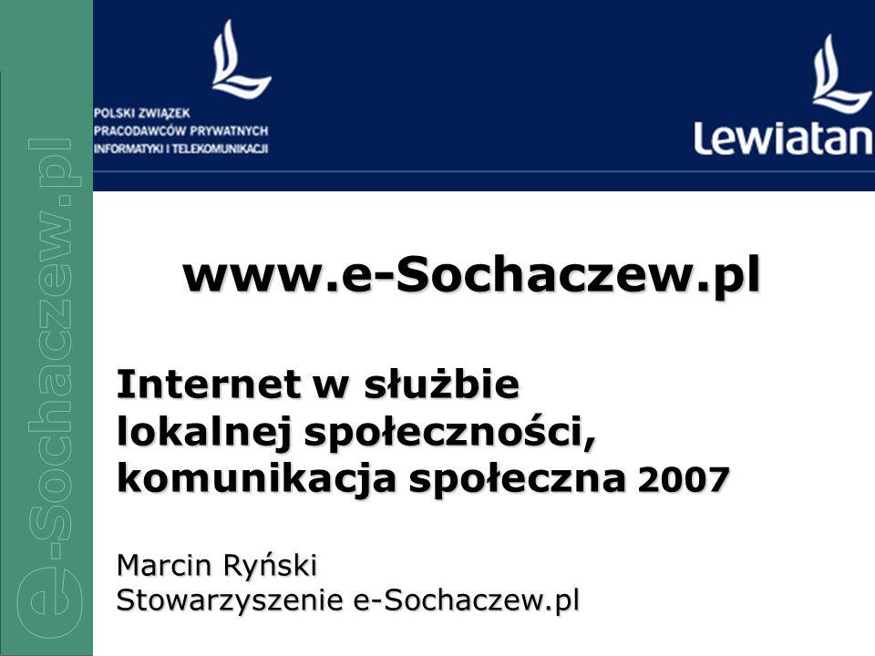 1/81/81/81/8 www.e-Sochaczew.pl Internet w służbie lokalnej społeczności, komunikacja społeczna 2007 Marcin Ryński Stowarzyszenie e-Sochaczew.pl