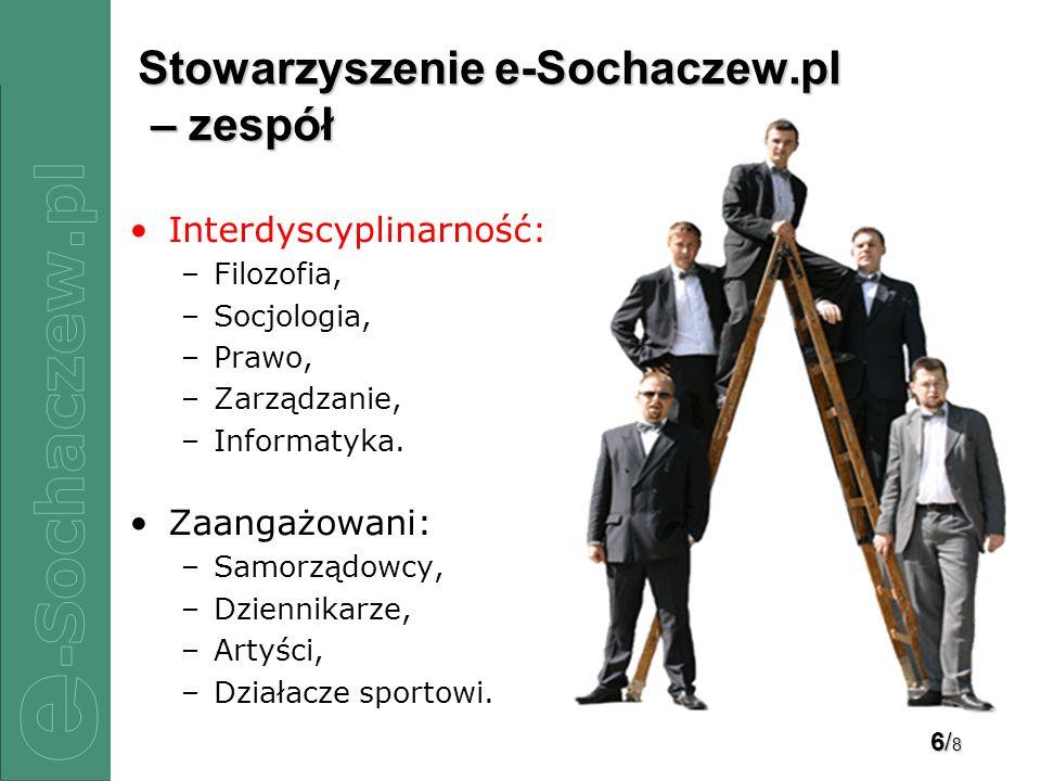 6/86/86/86/8 Stowarzyszenie e-Sochaczew.pl – zespół Interdyscyplinarność: –Filozofia, –Socjologia, –Prawo, –Zarządzanie, –Informatyka.