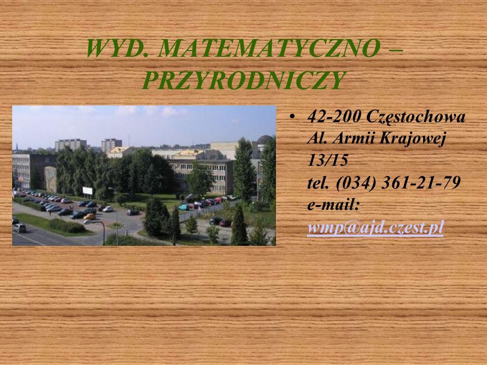 WYD.FILOLOGICZNO – HISTORYCZNY 42-200 Częstochowa Al. Armii Krajowej 36a tel. (034) 361-14-25 e-mail: wfh@ajd.czest.pl http://www.wfh.ajd.czest.pl