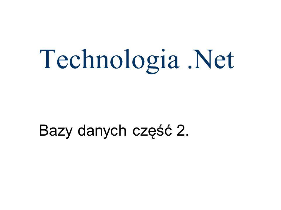 Technologia.Net Bazy danych część 2.