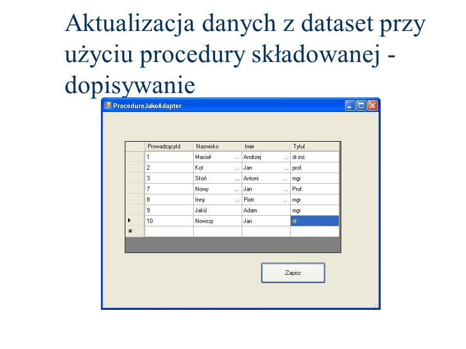 Aktualizacja danych z dataset przy użyciu procedury składowanej - dopisywanie