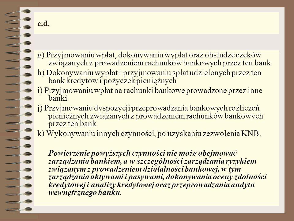 Outsourcing - Ustawa z dnia 1 kwietnia 2004 roku o zmianie Ustawy Prawo bankowe o zmianie innych ustaw, Dz.U. z 2004 r. Nr 91, poz. 870. Art. 6a - Ban