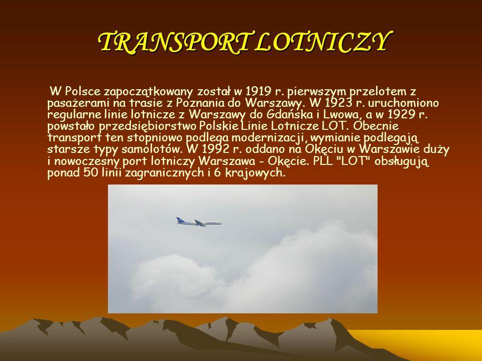TRANSPORT LOTNICZY W Polsce zapoczątkowany został w 1919 r. pierwszym przelotem z pasażerami na trasie z Poznania do Warszawy. W 1923 r. uruchomiono r