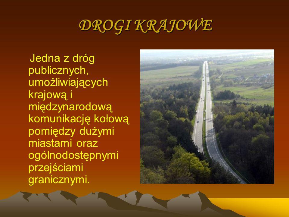 DROGI WOJEWÓDZKIE Sieć dróg uzupełniająca system dróg krajowych.