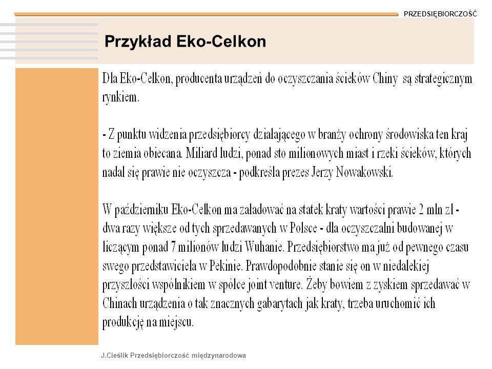 PRZEDSIĘBIORCZOŚĆ J.Cieślik Przedsiębiorczość międzynarodowa Przykład Eko-Celkon