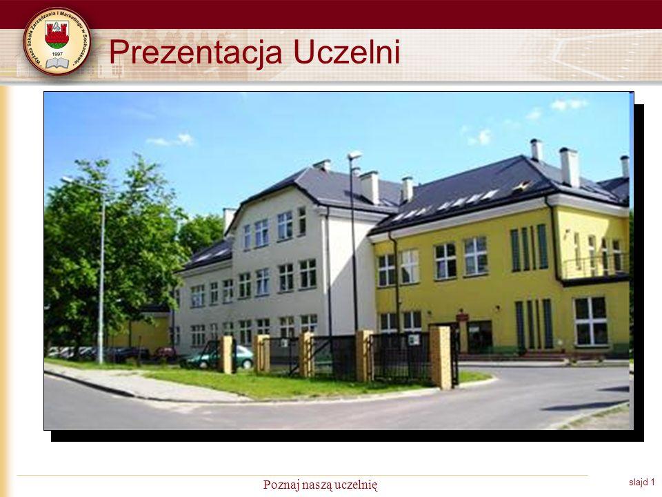 slajd 1 Poznaj naszą uczelnię Prezentacja Uczelni