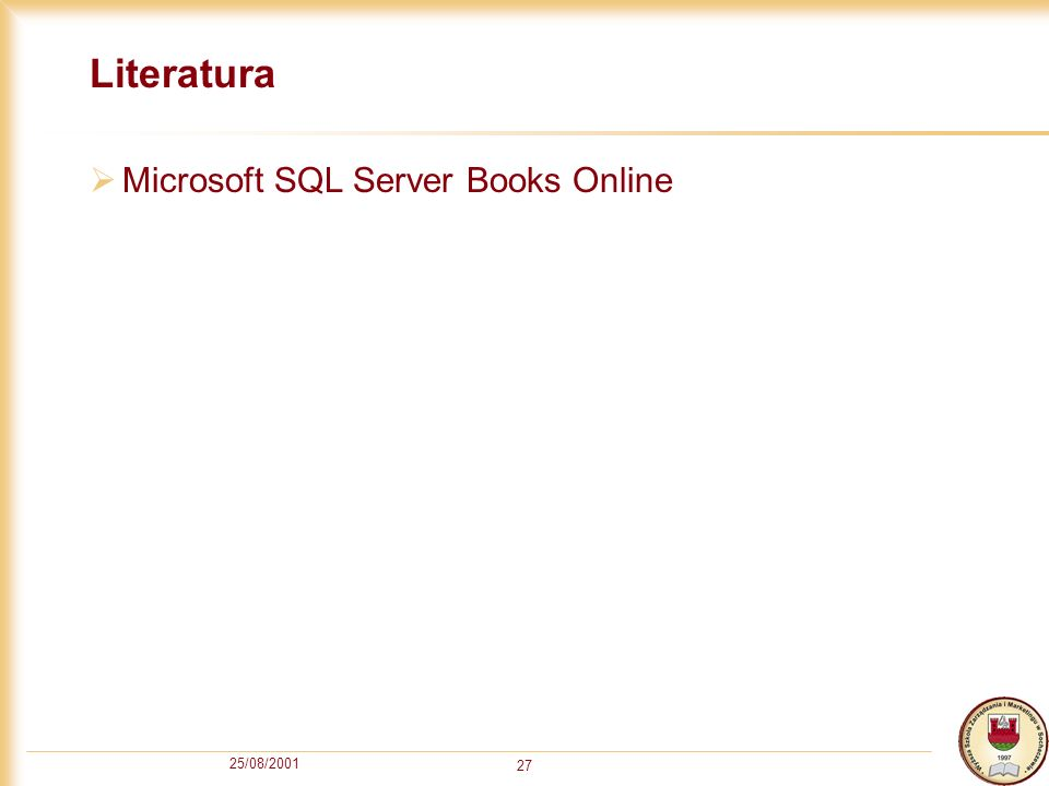 25/08/2001 27 Literatura Microsoft SQL Server Books Online