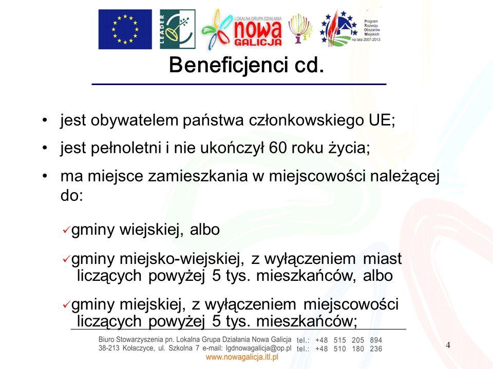 4 Beneficjenci cd. jest obywatelem państwa członkowskiego UE; jest pełnoletni i nie ukończył 60 roku życia; ma miejsce zamieszkania w miejscowości nal