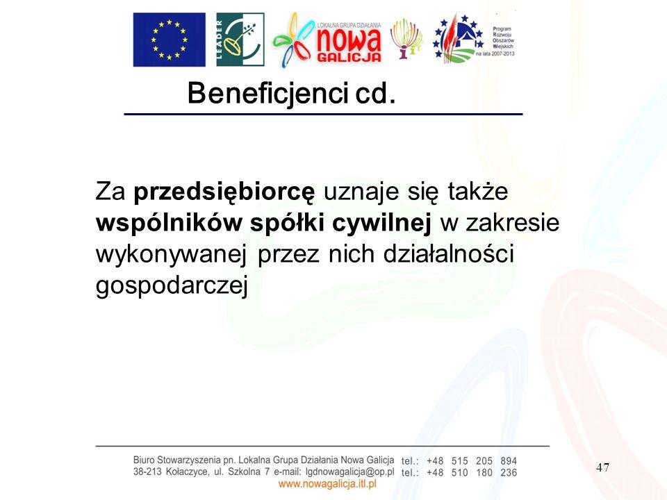 47 Beneficjenci cd. Za przedsiębiorcę uznaje się także wspólników spółki cywilnej w zakresie wykonywanej przez nich działalności gospodarczej