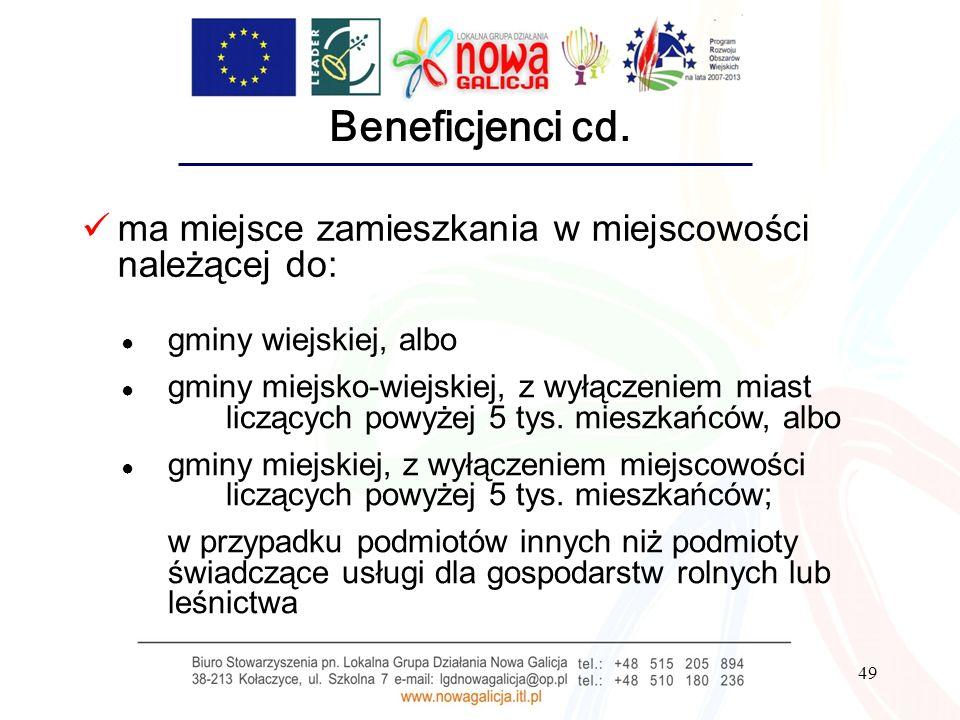 49 Beneficjenci cd. ma miejsce zamieszkania w miejscowości należącej do: gminy wiejskiej, albo gminy miejsko-wiejskiej, z wyłączeniem miast liczących