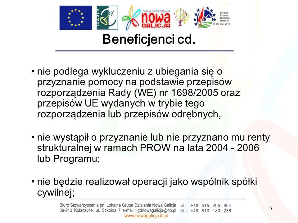 5 Beneficjenci cd. nie podlega wykluczeniu z ubiegania się o przyznanie pomocy na podstawie przepisów rozporządzenia Rady (WE) nr 1698/2005 oraz przep