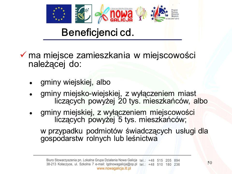 50 Beneficjenci cd. ma miejsce zamieszkania w miejscowości należącej do: gminy wiejskiej, albo gminy miejsko-wiejskiej, z wyłączeniem miast liczących