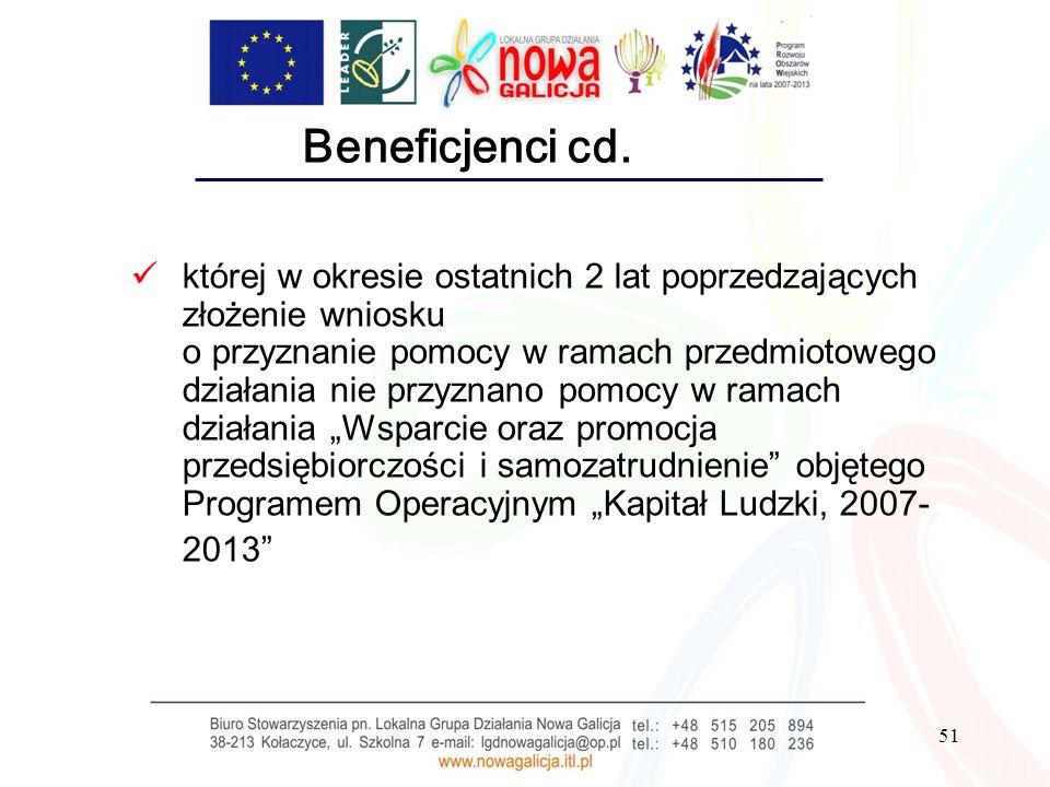 51 Beneficjenci cd. której w okresie ostatnich 2 lat poprzedzających złożenie wniosku o przyznanie pomocy w ramach przedmiotowego działania nie przyzn