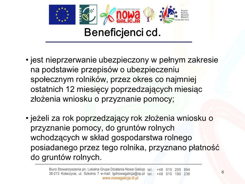 6 Beneficjenci cd. jest nieprzerwanie ubezpieczony w pełnym zakresie na podstawie przepisów o ubezpieczeniu społecznym rolników, przez okres co najmni
