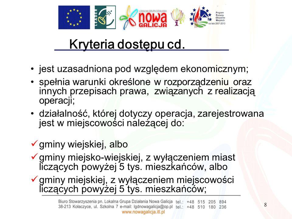 8 Kryteria dostępu cd. jest uzasadniona pod względem ekonomicznym; spełnia w arunki określone w rozporządzeniu oraz innych przepis ach prawa, związany