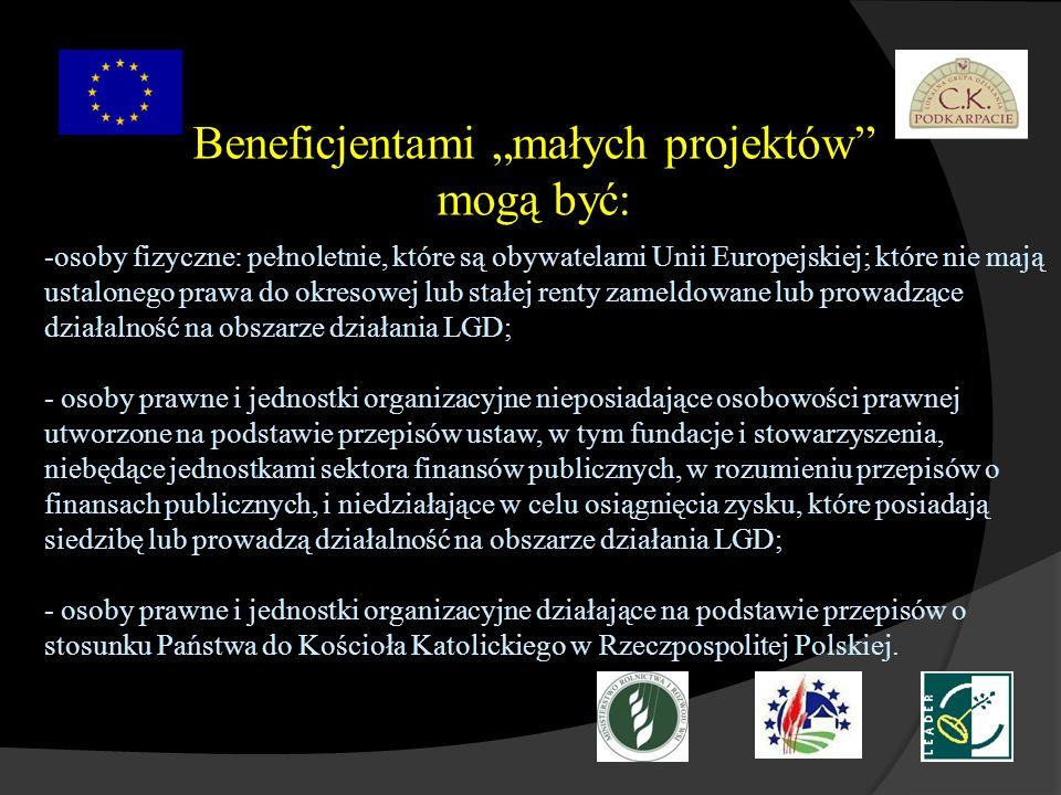 Beneficjentami małych projektów mogą być: -osoby fizyczne: pełnoletnie, które są obywatelami Unii Europejskiej; które nie mają ustalonego prawa do okr