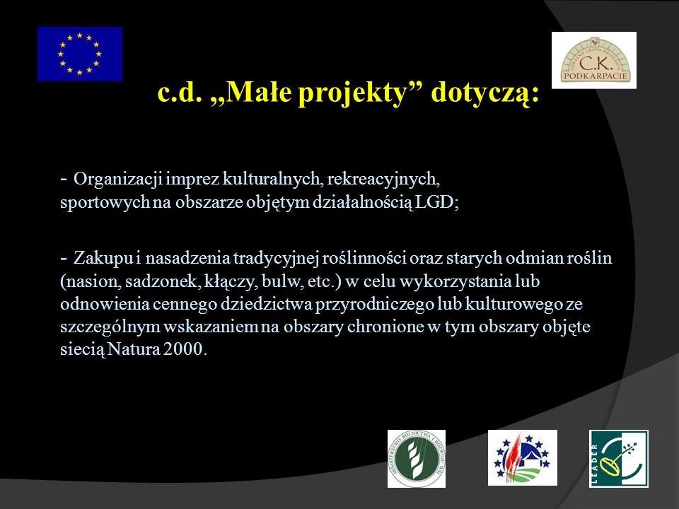 - Organizacji imprez kulturalnych, rekreacyjnych, sportowych na obszarze objętym działalnością LGD; - Zakupu i nasadzenia tradycyjnej roślinności oraz