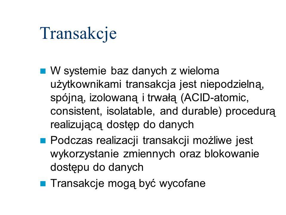 Transakcje W systemie baz danych z wieloma użytkownikami transakcja jest niepodzielną, spójną, izolowaną i trwałą (ACID-atomic, consistent, isolatable