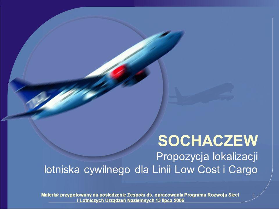 1 Materiał przygotowany na posiedzenie Zespołu ds. opracowania Programu Rozwoju Sieci i Lotniczych Urządzeń Naziemnych 13 lipca 2006 SOCHACZEW Propozy
