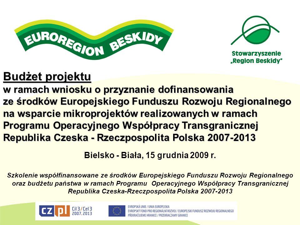 Budżet projektu w ramach wniosku o przyznanie dofinansowania ze środków Europejskiego Funduszu Rozwoju Regionalnego na wsparcie mikroprojektów realizo