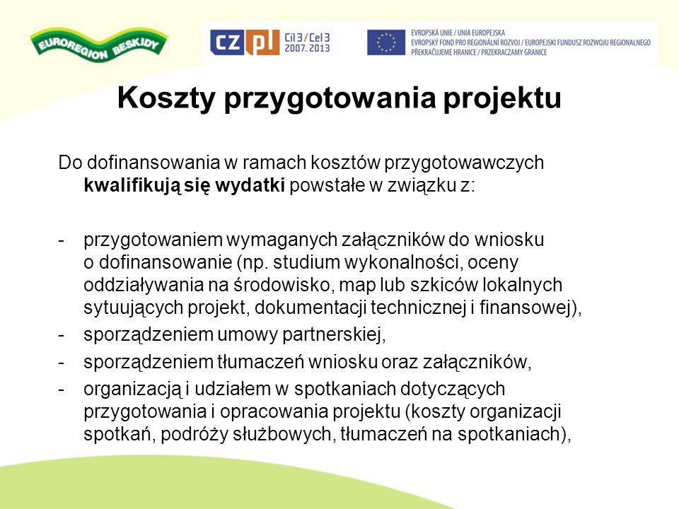 Koszty przygotowania projektu Do dofinansowania w ramach kosztów przygotowawczych kwalifikują się wydatki powstałe w związku z: -przygotowaniem wymaga