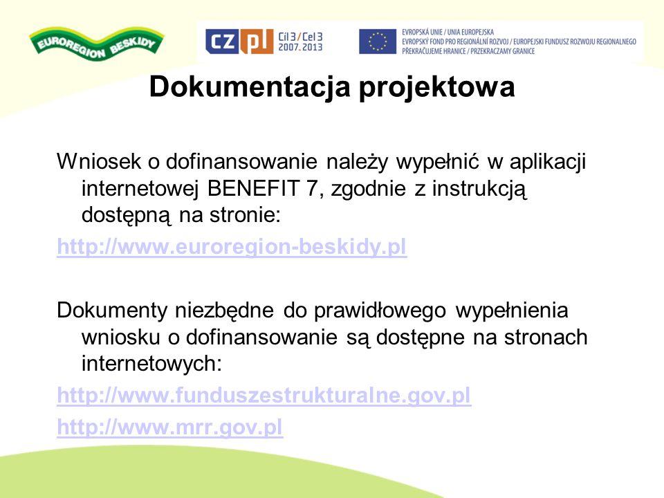 Dokumentacja projektowa Wniosek o dofinansowanie należy wypełnić w aplikacji internetowej BENEFIT 7, zgodnie z instrukcją dostępną na stronie: http://
