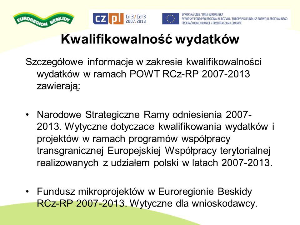 Kwalifikowalność wydatków Szczegółowe informacje w zakresie kwalifikowalności wydatków w ramach POWT RCz-RP 2007-2013 zawierają: Narodowe Strategiczne