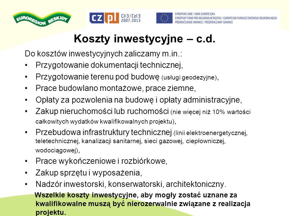 Koszty inwestycyjne – c.d. Do kosztów inwestycyjnych zaliczamy m.in.: Przygotowanie dokumentacji technicznej, Przygotowanie terenu pod budowę (usługi