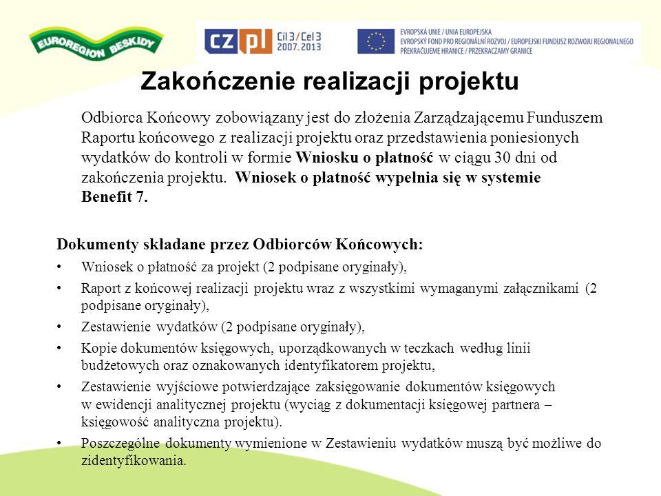 Zakończenie realizacji projektu Odbiorca Końcowy zobowiązany jest do złożenia Zarządzającemu Funduszem Raportu końcowego z realizacji projektu oraz pr