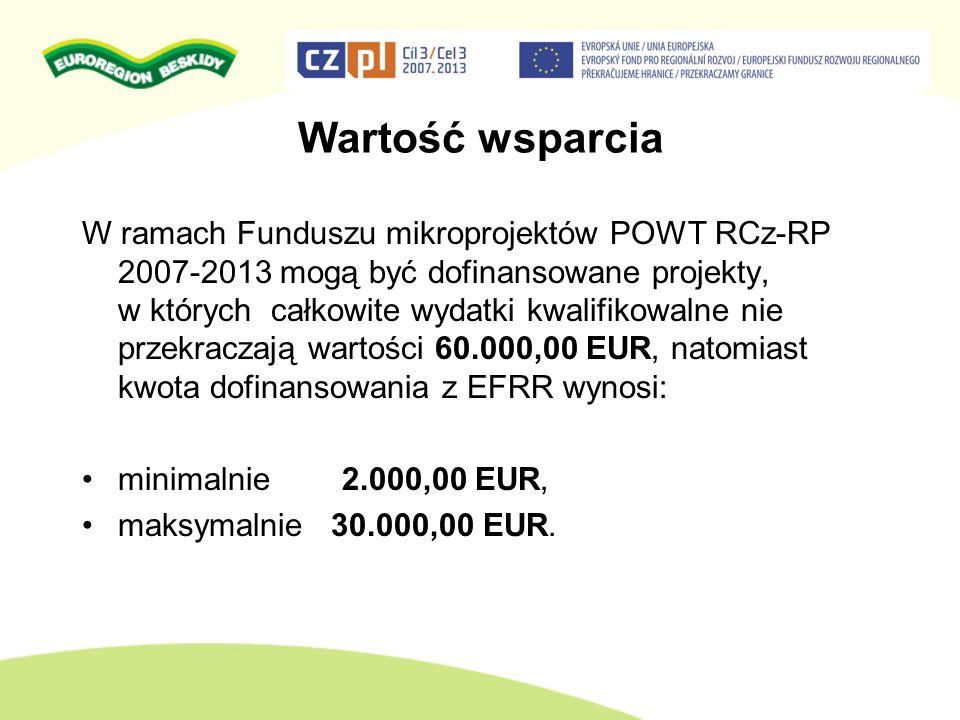 Wartość wsparcia W ramach Funduszu mikroprojektów POWT RCz-RP 2007-2013 mogą być dofinansowane projekty, w których całkowite wydatki kwalifikowalne ni
