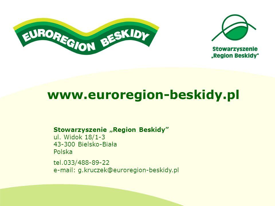 www.euroregion-beskidy.pl Stowarzyszenie Region Beskidy ul. Widok 18/1-3 43-300 Bielsko-Biała Polska tel.033/488-89-22 e-mail: g.kruczek@euroregion-be