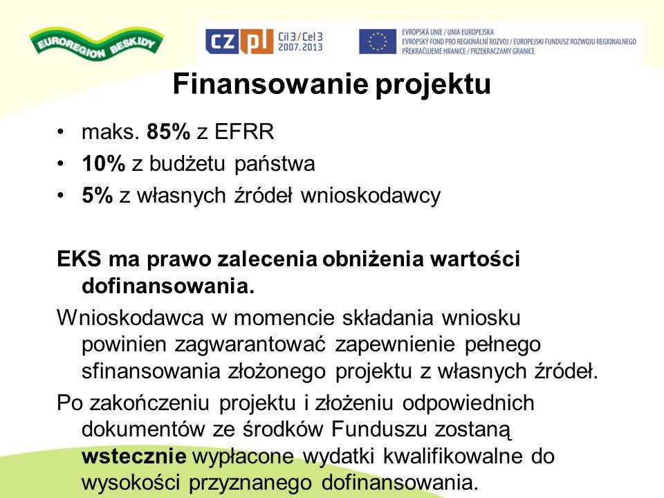 Finansowanie projektu maks. 85% z EFRR 10% z budżetu państwa 5% z własnych źródeł wnioskodawcy EKS ma prawo zalecenia obniżenia wartości dofinansowani