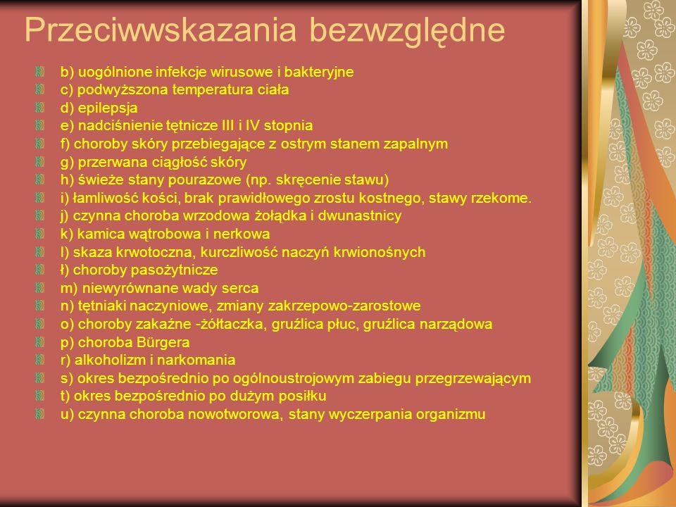 Przeciwwskazania bezwzględne b) uogólnione infekcje wirusowe i bakteryjne c) podwyższona temperatura ciała d) epilepsja e) nadciśnienie tętnicze III i
