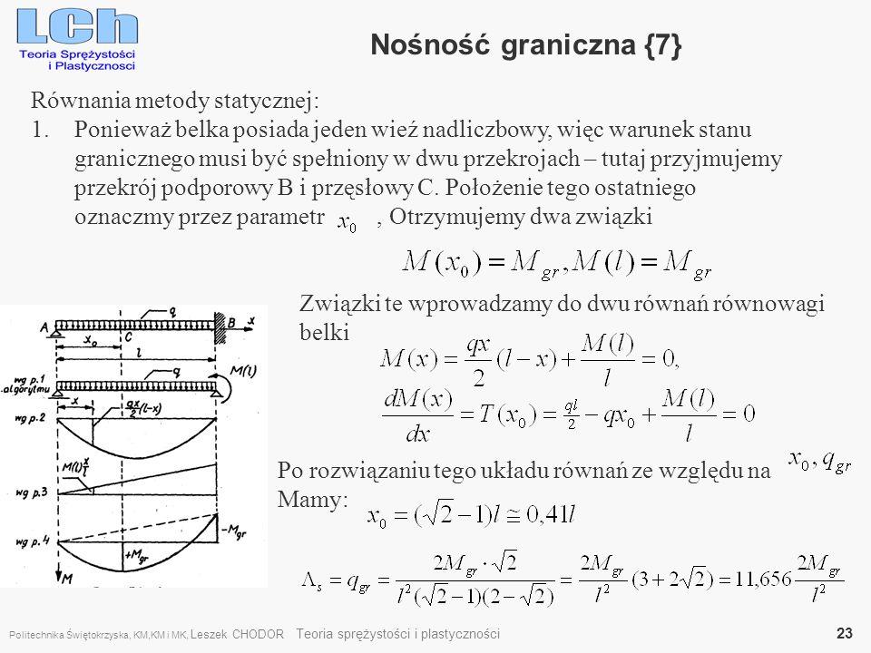 Równania metody statycznej: 1.Ponieważ belka posiada jeden wieź nadliczbowy, więc warunek stanu granicznego musi być spełniony w dwu przekrojach – tut