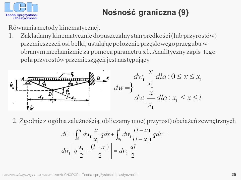 Równania metody kinematycznej: 1.Zakładamy kinematycznie dopuszczalny stan prędkości (lub przyrostów) przemieszczeń osi belki, ustalając położenie prz