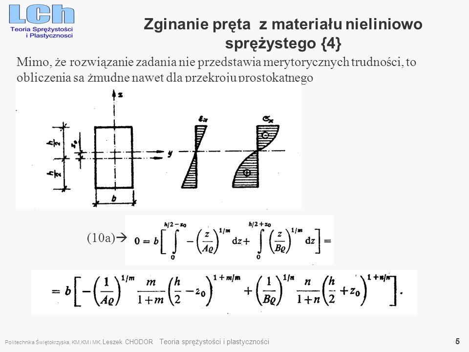 Zginanie pręta z materiału nieliniowo sprężystego {4} Mimo, że rozwiązanie zadania nie przedstawia merytorycznych trudności, to obliczenia są żmudne n