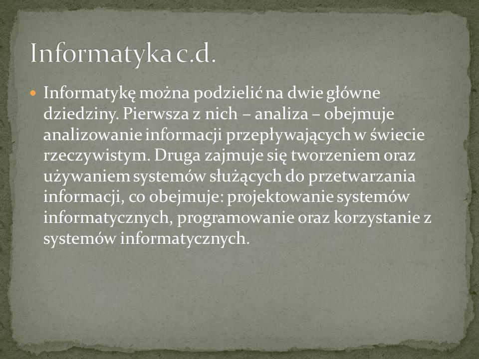 Informatyka (łac. informatio -