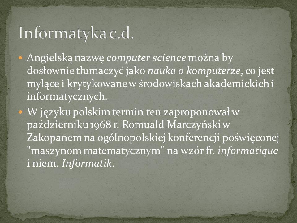 Informatykę można podzielić na dwie główne dziedziny. Pierwsza z nich – analiza – obejmuje analizowanie informacji przepływających w świecie rzeczywis