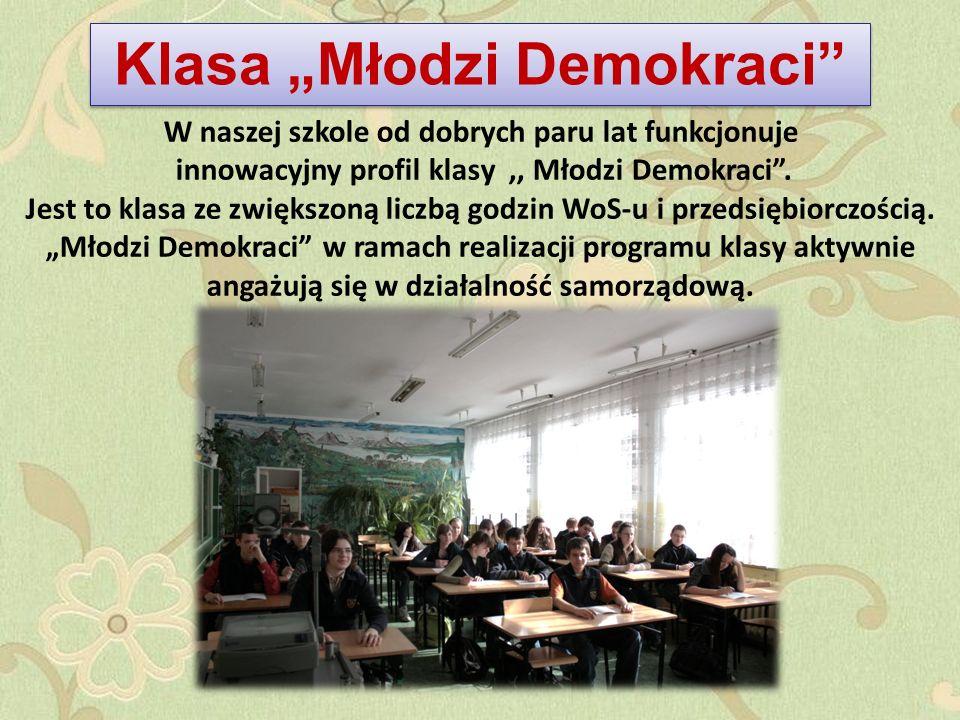 W naszej szkole od dobrych paru lat funkcjonuje innowacyjny profil klasy,, Młodzi Demokraci.