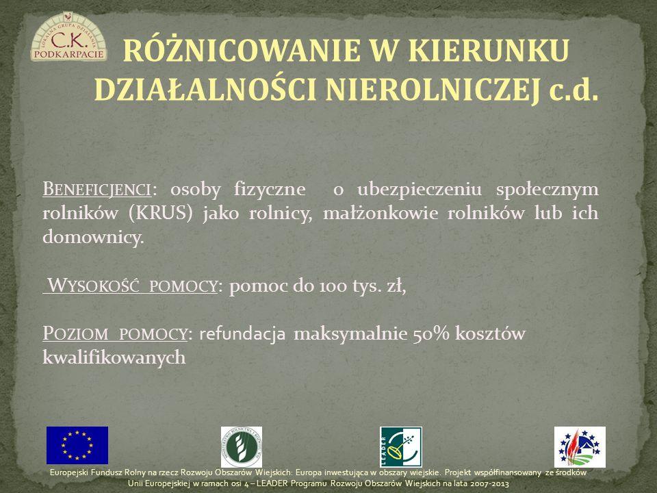 B ENEFICJENCI : osoby fizyczne o ubezpieczeniu społecznym rolników (KRUS) jako rolnicy, małżonkowie rolników lub ich domownicy. W YSOKOŚĆ POMOCY : pom